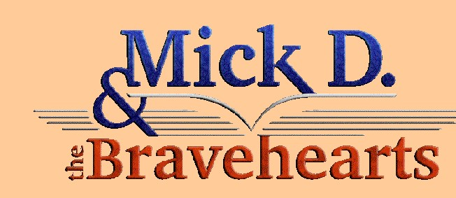 Mick d. & the Bravehearts